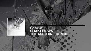 Geck-o - Shakedown (The Machine Remix)