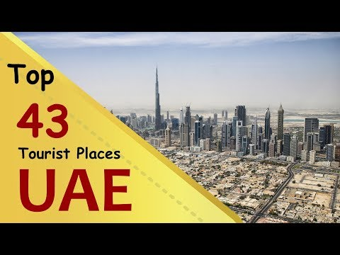 """UAE"" Top 43 Tourist Places 