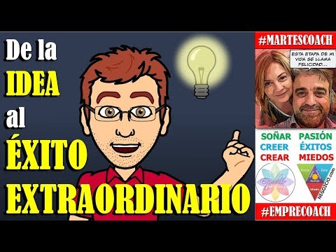 De la idea al éxito extraordinario #MartesCoach #EmpreCoach