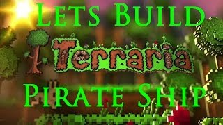 Let's Build-terraria- Pirate Ship #2