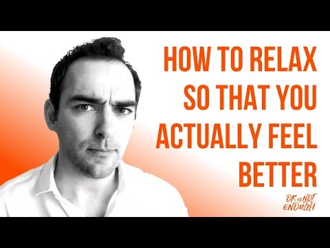 How To Relax So That You Actually Feel Better 0