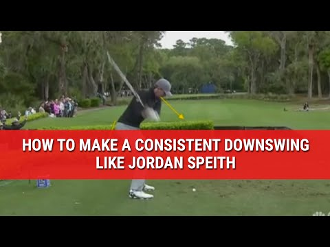 HOW TO MAKE A CONSISTENT DOWNSWING LIKE JORDAN SPIETH
