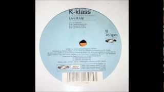 K Klass Live It Up -  Club 69 Remix