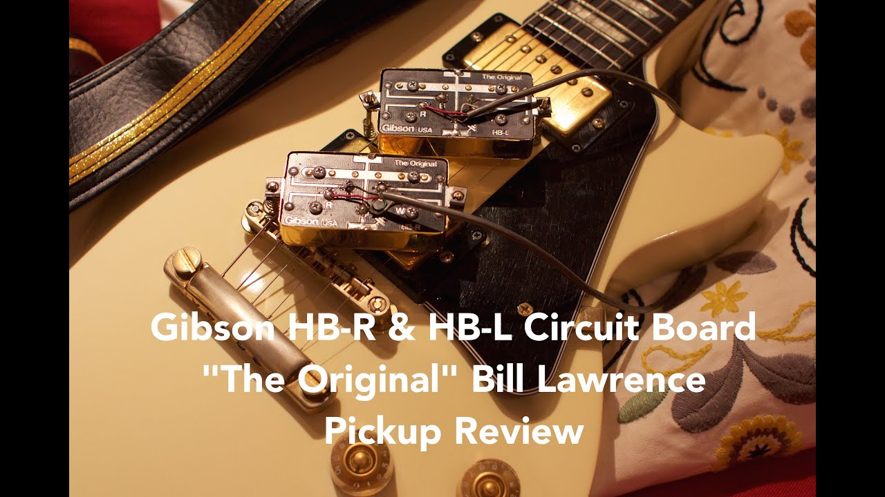 gibson hb r hb l the original bill lawrence circuit board pickups review [ 1280 x 720 Pixel ]