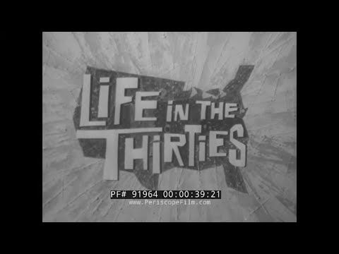 """"""" LIFE IN THE THIRTIES """"  1930s DOCUMENTARY FILM  GREAT DEPRESSION, NEW DEAL, DUST BOWL, FDR  91964"""