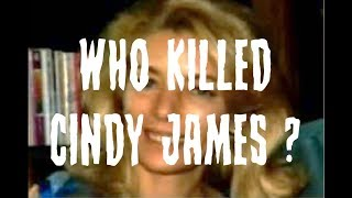WHO KILLED CINDY JAMES ?