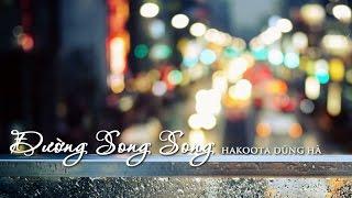 ĐƯỜNG SONG SONG (COVER) - HAKOOTA DŨNG HÀ [VIDEO LYRICS HD]