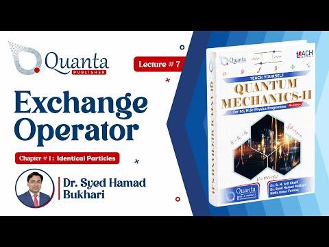 1.7 Exchange Operator | QM-II | Dr. S. H. Bukhari