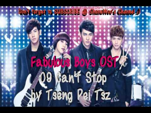 Fabulous Boys OST - 09 Can't Stop by Tseng Pei Tsz (HQ)