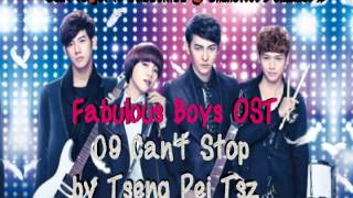Fabulous Boys OST - 09 Can't Stop by Tseng Pei Tsz (HQ)