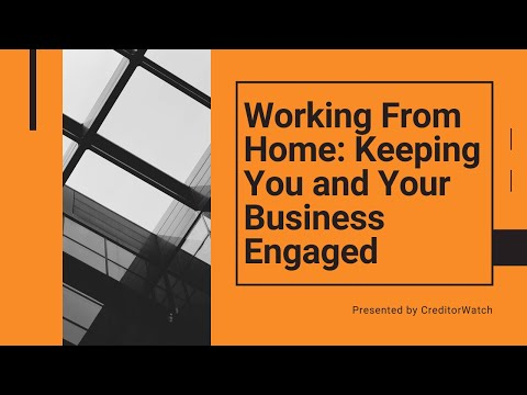 Working from home keep you and your business engaged