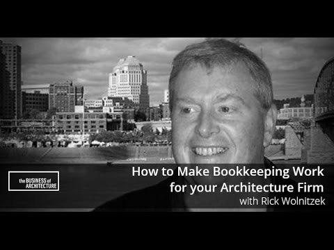 How to Make Bookkeeping Work for your Architecture Firm with Rick Wolnitzek