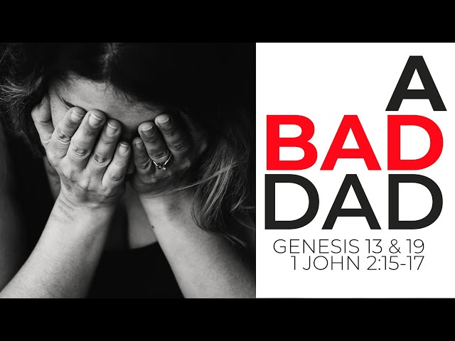 A Bad Dad with Pastor Brian Clark