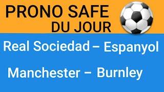 22 Jan Prono safe ⚽️ Real Sociedad - Espanyol / Manchester UTD - Burnley ⚽️ LE ROI DU PRONO FOOT