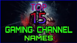 Top 15 Gaming Channel Names for YouTube by RiSHi Gaming