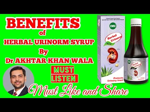 BENEFITS of HERBAL URINORM SYRUP of IMC by Dr AKHTAR KHAN WALA