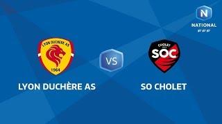 J8 : Lyon Duchère AS - SO Cholet  I National FFF 2018-2019