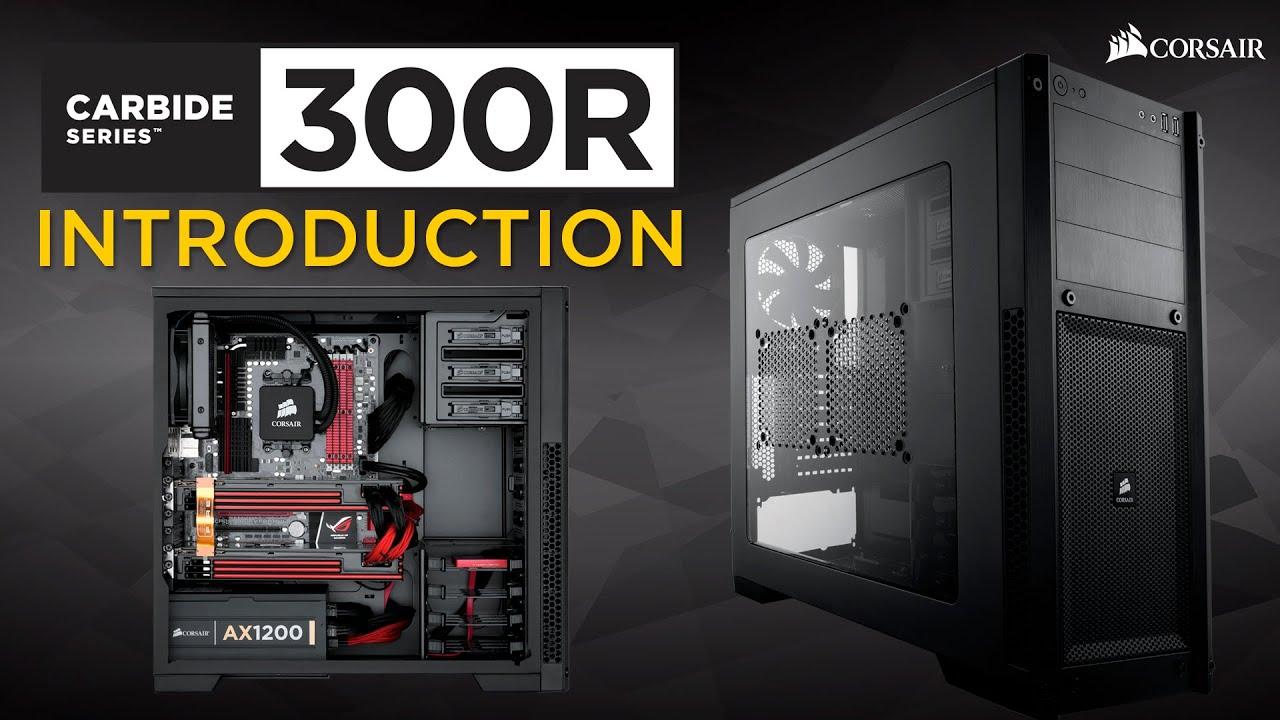buy online 1b9e6 56db2 Corsair® Carbide Series™ 300R Compact PC Gaming Case Walk-Through