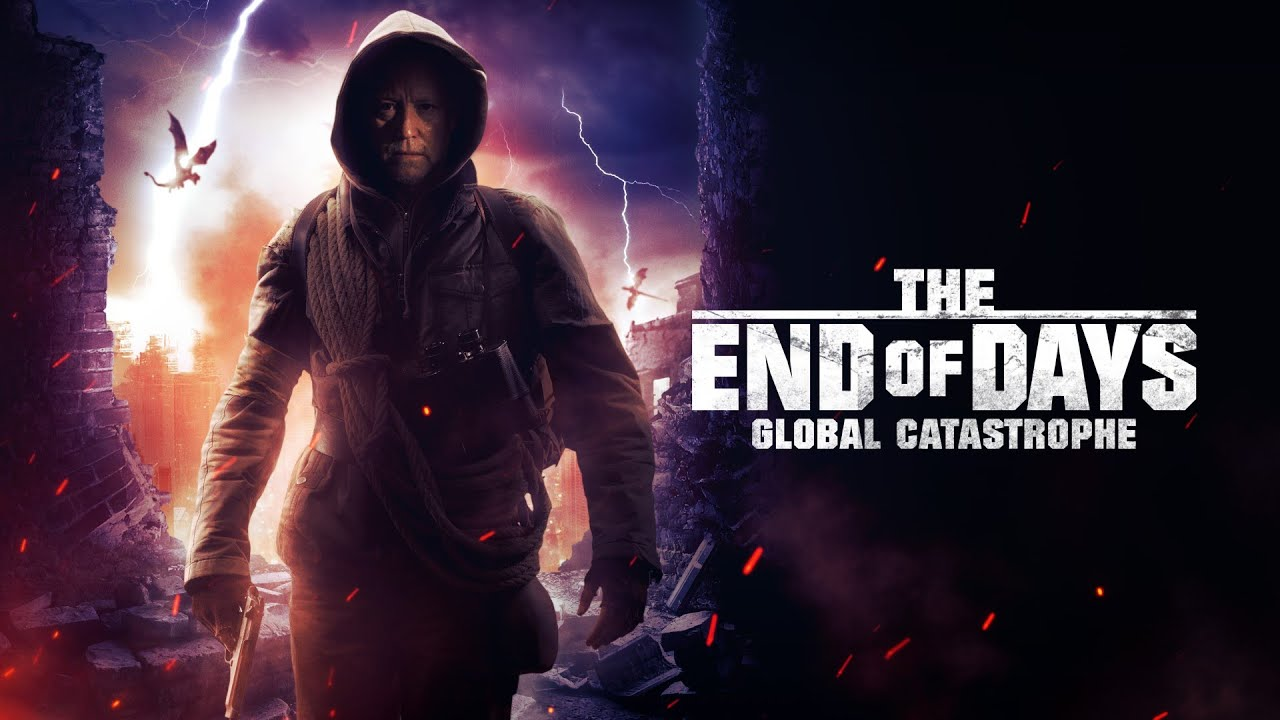 Download The End of Days: Global Catastrophe [2021] Full Movie   Mike Norris   Abel Becerra   Jayson Atz