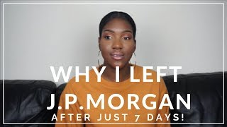 Why I left J.P.Morgan after just 7 days!
