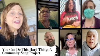 You Can Do This Hard Thing - By Carrie Newcomer - A Community Song Project
