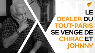 Le dealer du Tout-Paris, prince de la cocaïne, se venge de Chirac et Johnny