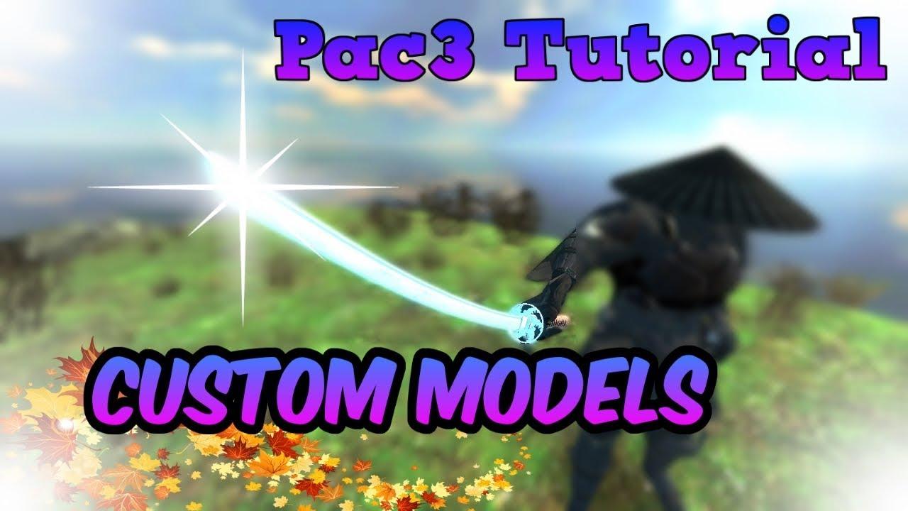 Pac3 Tutorial Workshop Custom Models