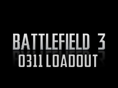 Battlefield 3 - 0311 Loadout
