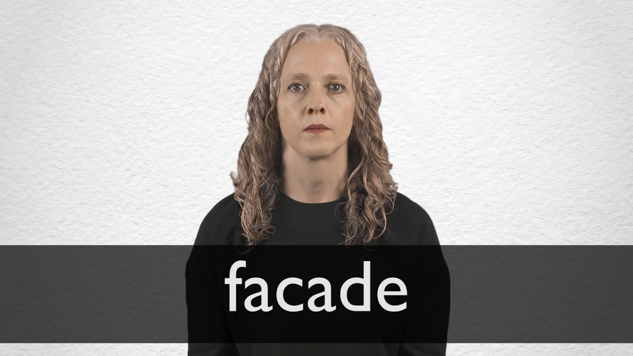 How to pronounce FACADE in British English