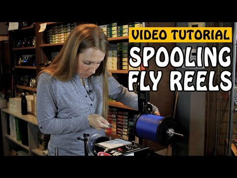 How to Fish: Spooling a Fly Fishing Reel