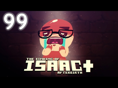 The Binding of Isaac: AFTERBIRTH+ - Northernlion Plays - Episode 99 [Magnanimous]