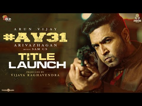 AV31 - Title Launch | Arun Vijay, Regina Cassandra | Arivazhagan | Sam CS |  Vijayaraghavendra