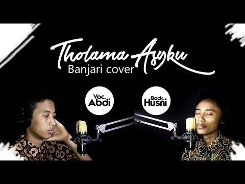 THOLAMA ASYKU - BANJARI COVER