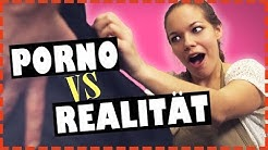 PORNO VS REALITÄT | Love And Sex