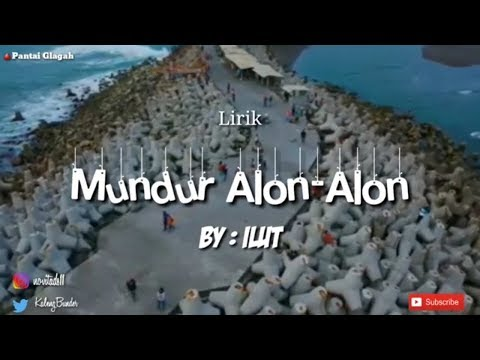 Mundur Alon-Alon By ILUX  (Lyric Unofficial Video)