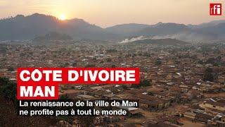 Côte d'Ivoire : la renaissance de Man ne profite pas à tous
