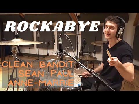 Rockabye - Clean Bandit ft. Sean Paul & Anne-Marrie - Drum Cover
