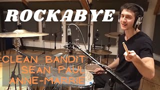 Rockabye - Clean Bandit ft. Sean Paul & Anne-Marrie - Drum Cover Video