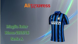 Aliexpress unboxing haul (102) - Maglia home Inter 15-16 fan serie A italy soccer jersey
