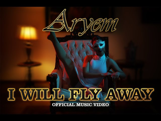 ARYEM - I Will Fly Away (OFFICIAL MUSIC VIDEO)