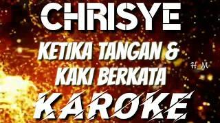 KAROKE   KETIKA TANGAN & KAKI BERKATA - CHRISYE