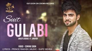 SUIT GULABI || INDER CHAHAL FEAT SMAYRA || CROWN RECORDS