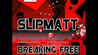 Slipmatt - Breaking Free (Rave Breaks Mix)