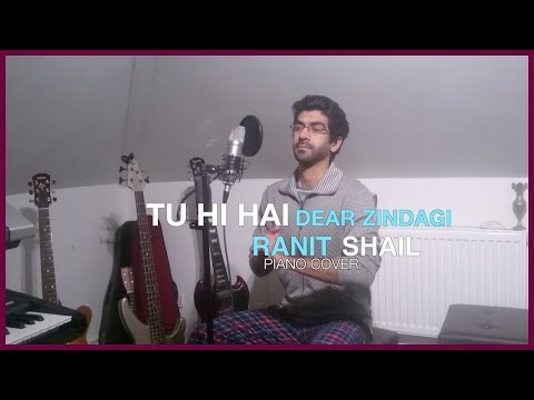 Tu Hi Hai | RS Cover | Dear Zindagi | Shahrukh Khan | Alia Bhatt | Arijit Singh
