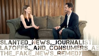 Slanted News, Journalist Layoffs, and Consumers as the Fake News Remedy with Noah Smith - 2