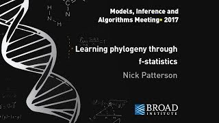 MIA: Nick Patterson, Learning phylogeny through f-statistics