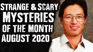 Strange & Scary Mysteries of The Month: August 2020