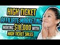 💵High Ticket Affiliate Marketing - Making $18000 With High Ticket Sales