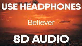 Imagine Dragons – Believer (8D AUDIO)