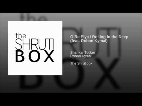 O Re Piya / Rolling in the Deep (feat. Rohan Kymal)